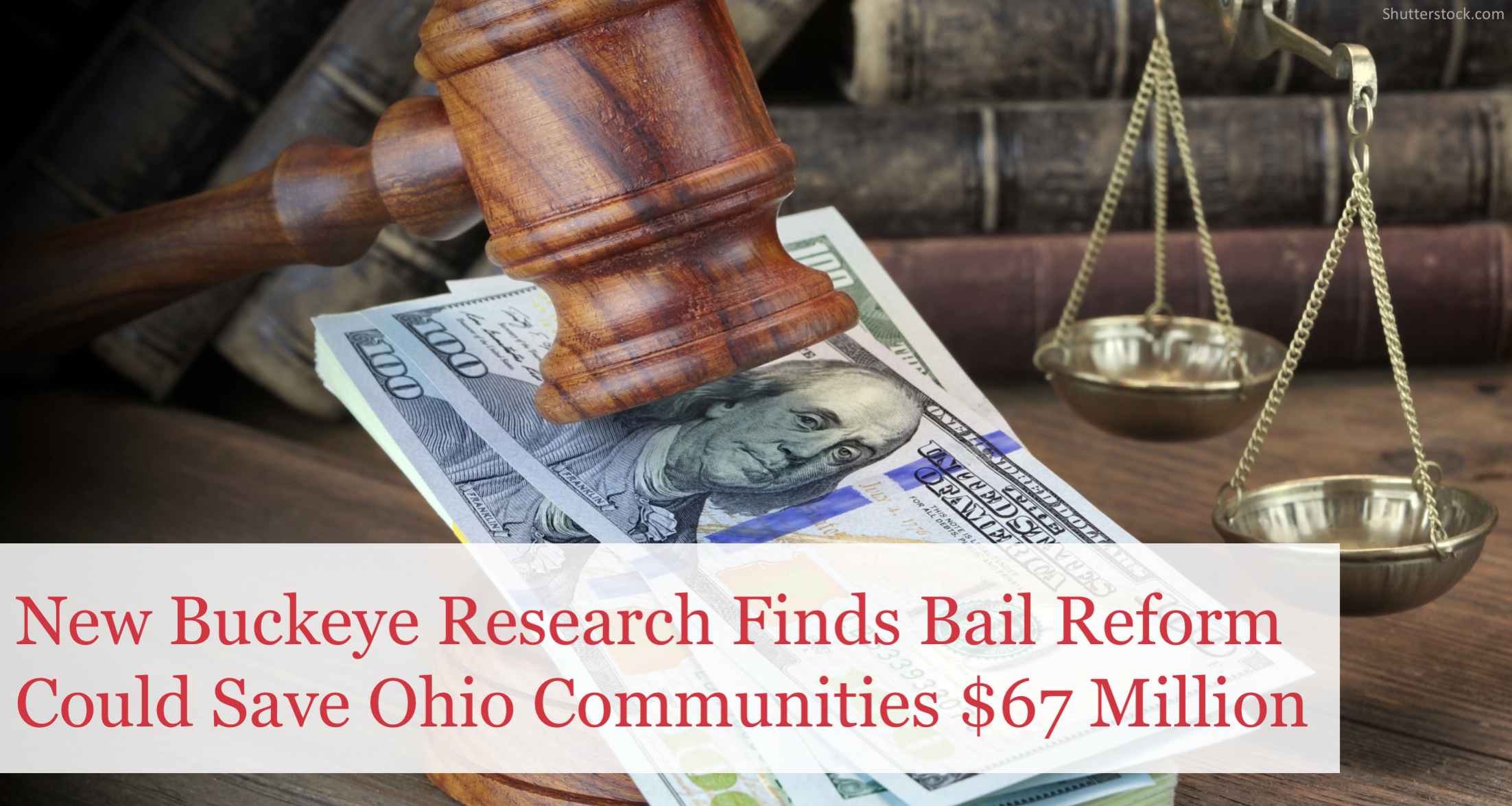 New Buckeye Institute Research Finds Bail Reform Could Save Ohio Communities $67 Million
