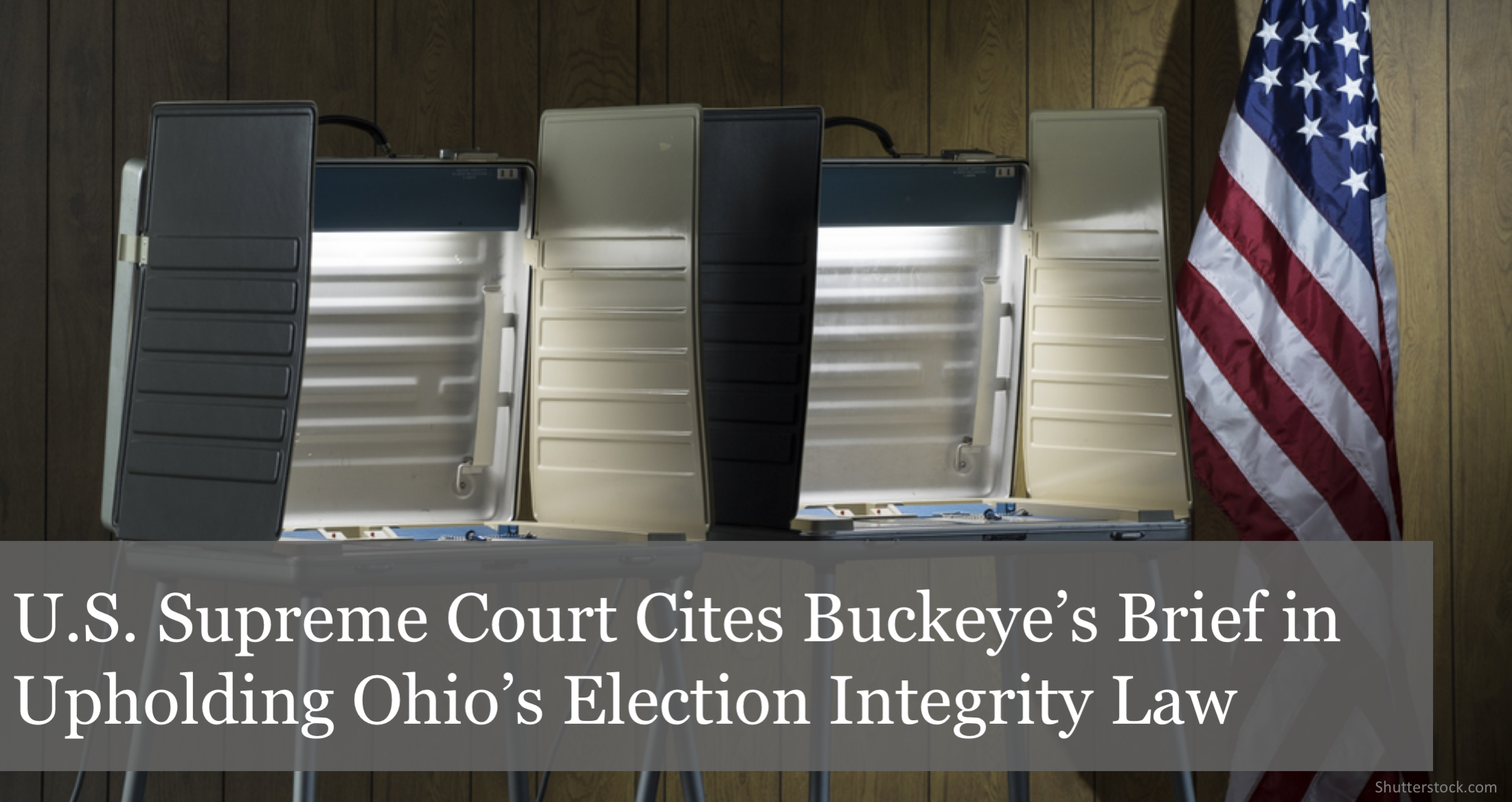 U.S. Supreme Court Cites The Buckeye Institute's Brief in Upholding Ohio's Election Integrity Law