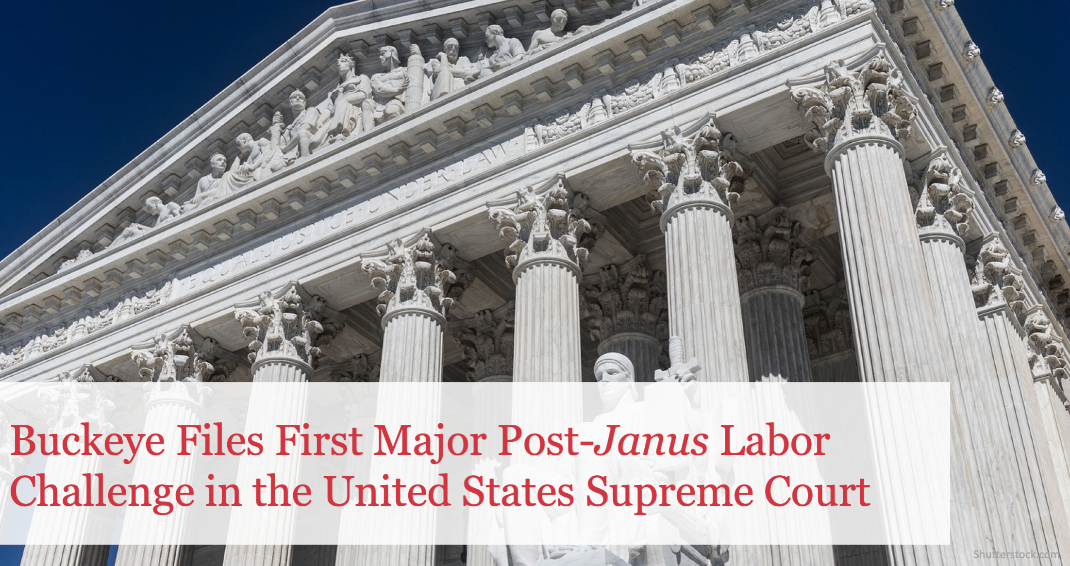 The Buckeye Institute Files First Major Post-Janus Labor Challenge in the United States Supreme Court