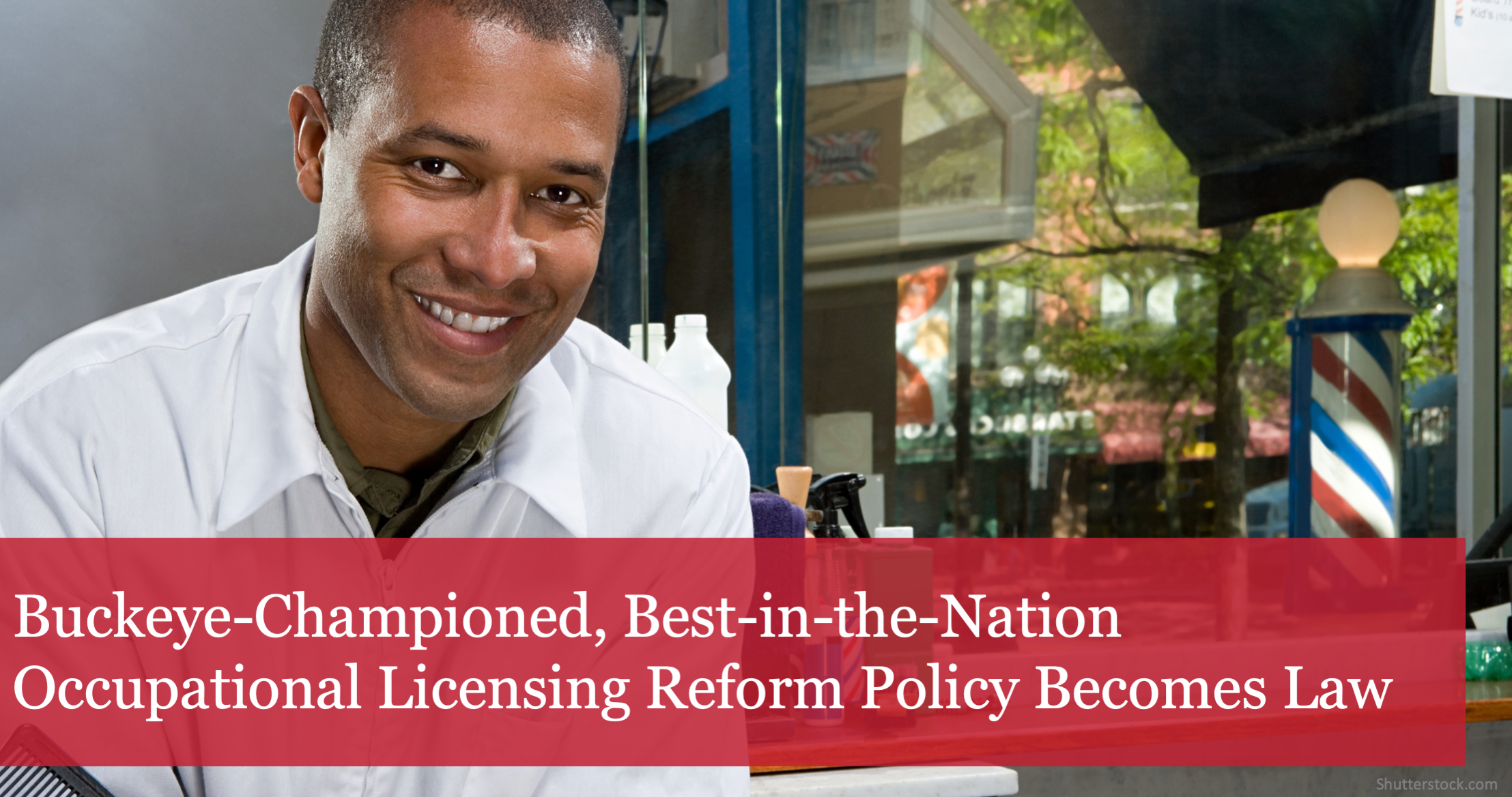 The Buckeye Institute-Championed Best-in-the-Nation Occupational Licensing Reform Policy