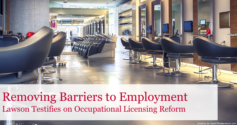 The Buckeye Institute's Greg Lawson Urges Ohio to Reduce Bureaucratic Occupational Licensing Requirements
