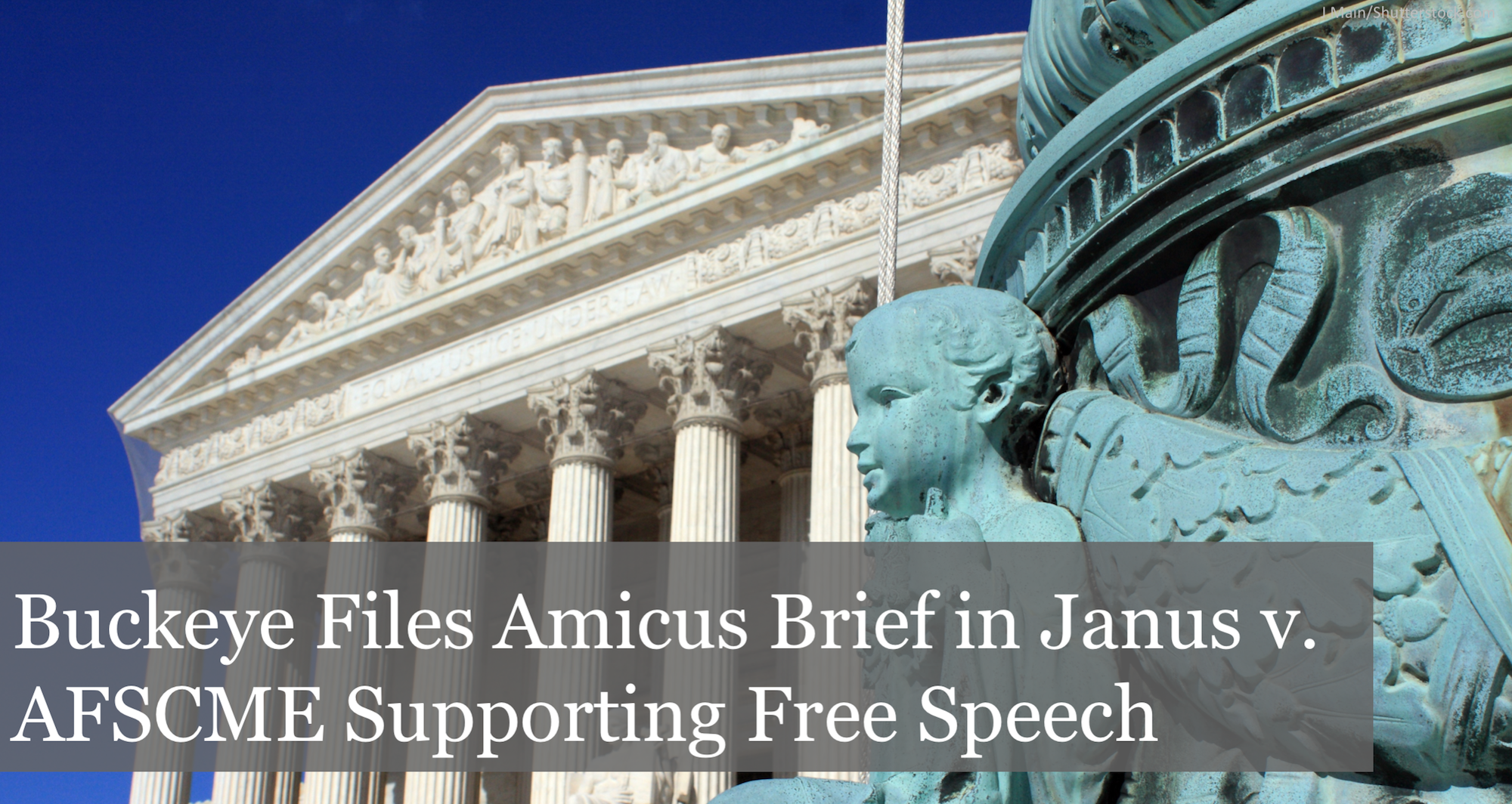 The Buckeye Institute Files Amicus Brief in Janus v. AFSCME Supporting Free Speech