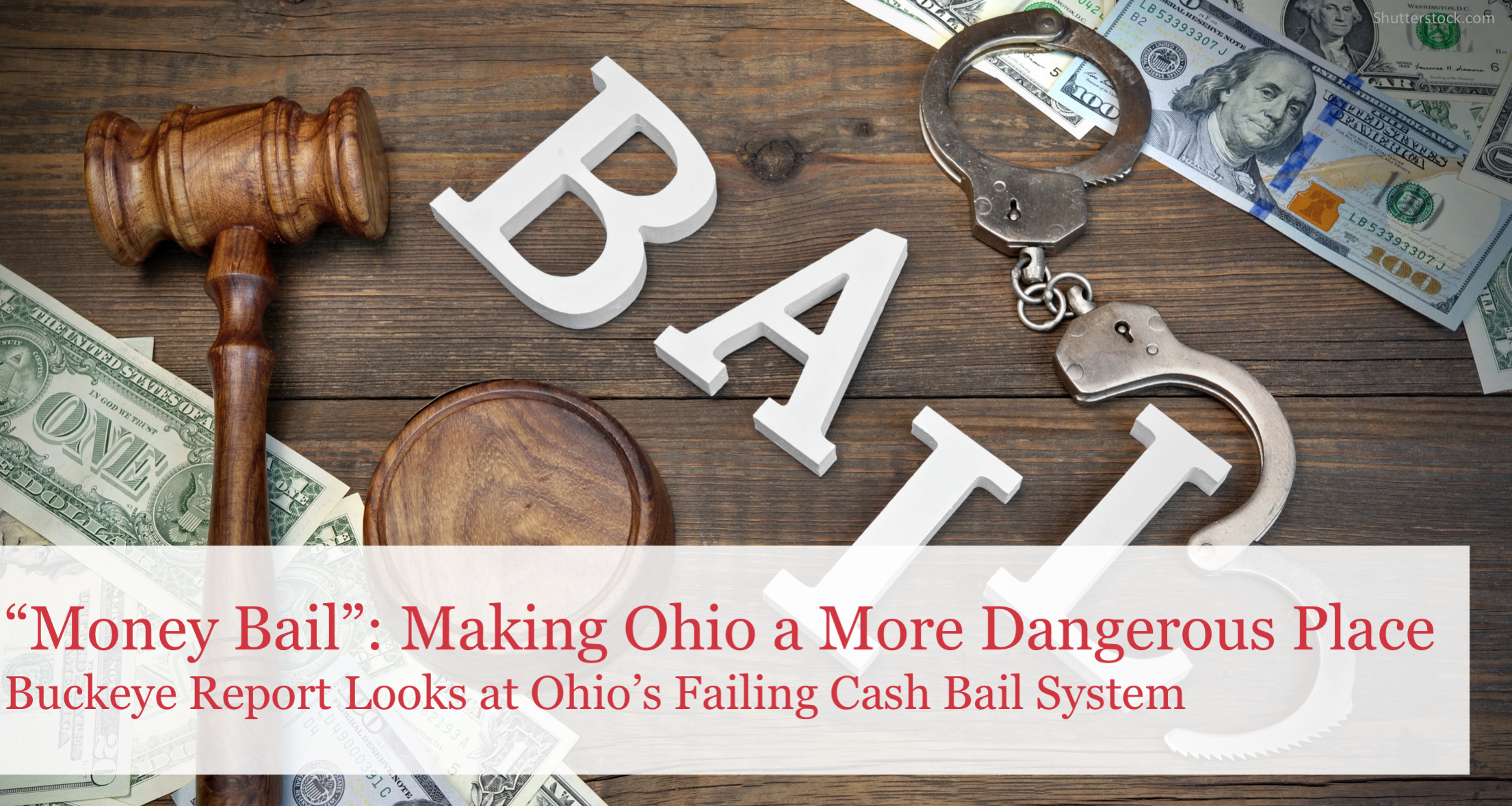 "New Buckeye Report Finds Ohio's ""Money Bail"" System is Dangerous to Communities"