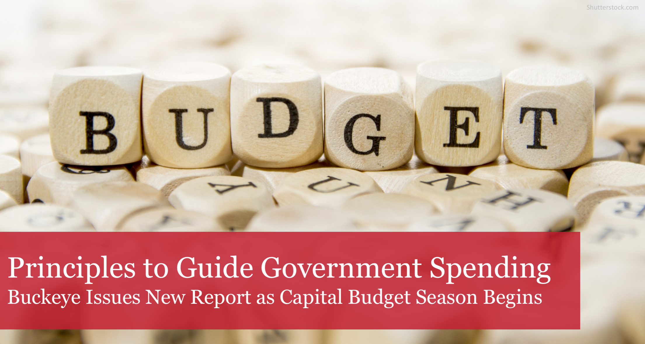 As Capital Budget Season Begins, Buckeye's Newest Report Outlines Principles to Guide Government Spending