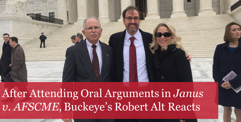 After Attending Oral Arguments in Janus v. AFSCME, Buckeye's Robert Alt Reacts